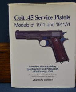 Colt .45 Service Pistols by CHARLES CLAWSON
